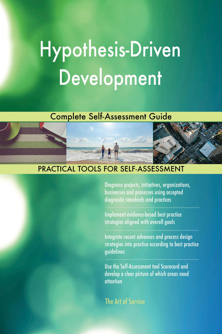 Hypothesis-Driven Development Complete Self-Assessment Guide