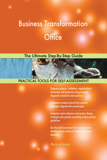 Business Transformation Office The Ultimate Step-By-Step Guide