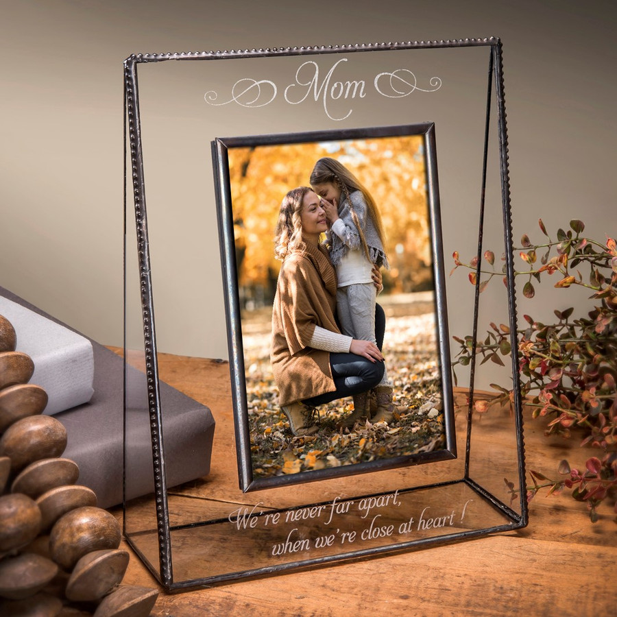 Mom We're Never Far Apart Close at Heart Engraved 4x6 Vertical Picture Frame