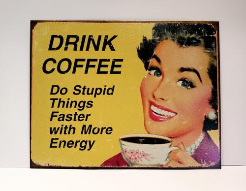Nostalgic Sign Drinking Coffee Stupid Humor