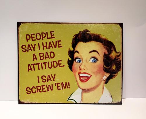 Bad Attitude Nostalgic Humor Metal/Tin Sign