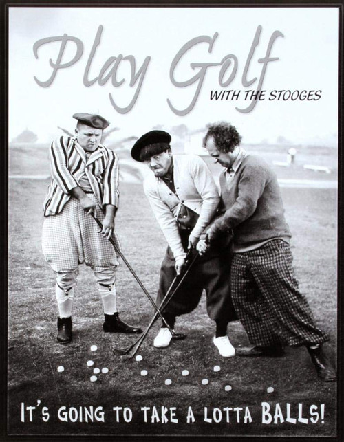 Golf With The Stooges Metal/Tin Nostalgic Sign