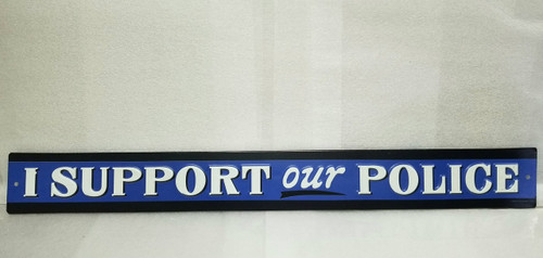 """""""I SUPPORT OUR POLICE"""" Tin Sign"""