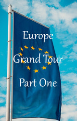 Last Chance? The Grand (Wine) Tour of Europe - Part 1
