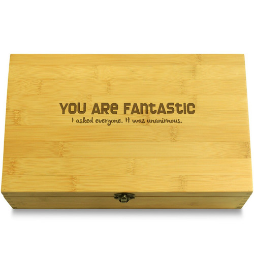 You are fantastic. I asked everyone. It was unanimous.