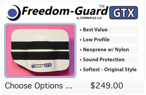 The Freedom-Guard GTX is the original Stomaplex stoma guard design. Inside there is a neoprene padding with a nylon covering. This stoma guard is the softest offered by Stomaplex. The padding cleans and dries quickly.