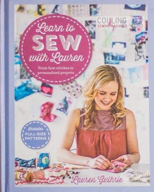 Learn to Sew with Lauren - From first stitches to perfect projects BOOK