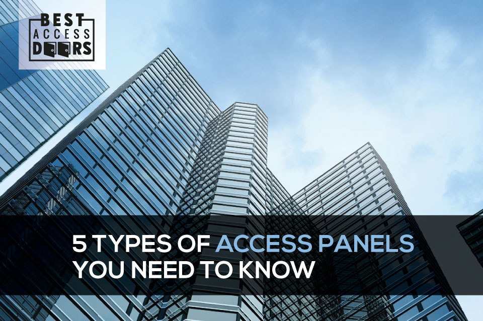 5 Types of Access Panels You Need to Know