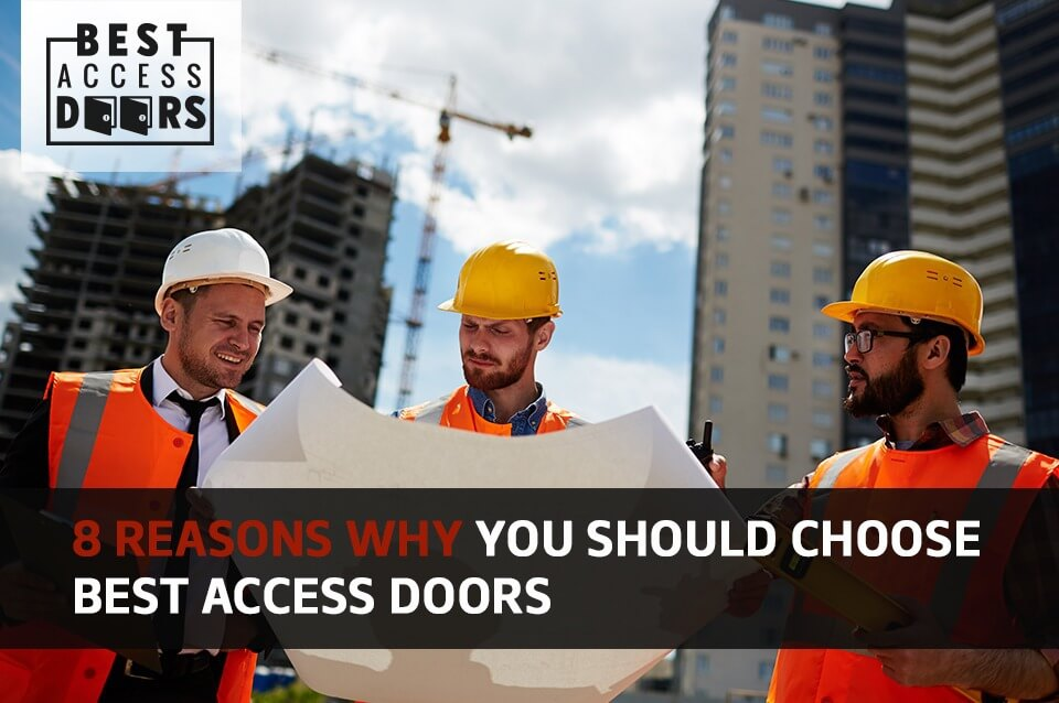 8 Reasons Why You Should Choose Best Access Doors