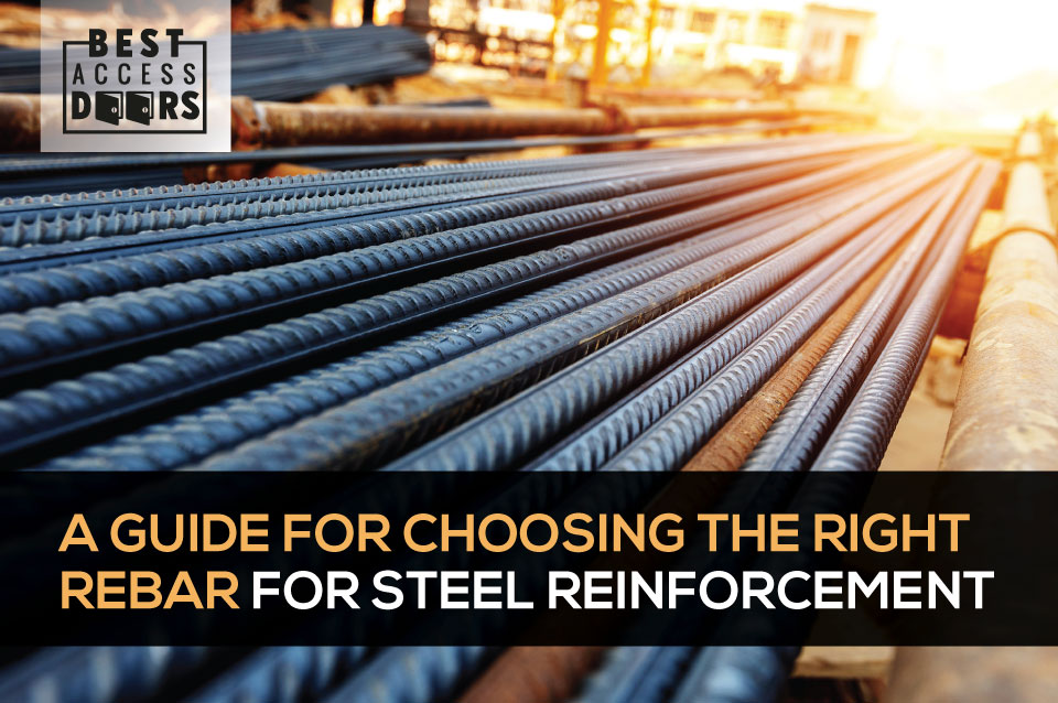 A Guide for Choosing the Right Rebar for Steel Reinforcement
