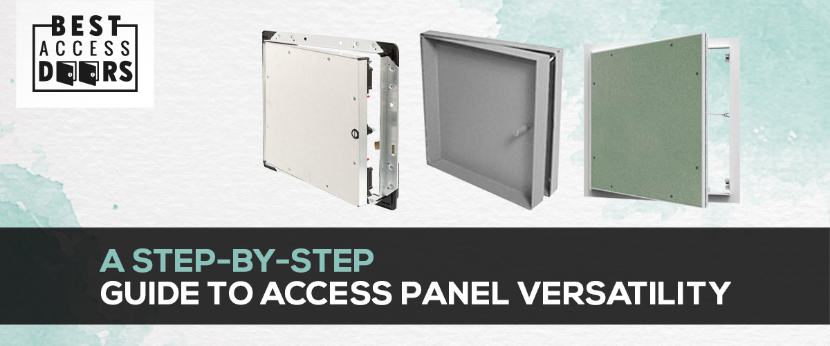 A Step-by-Step Guide to Access Panel Versatility