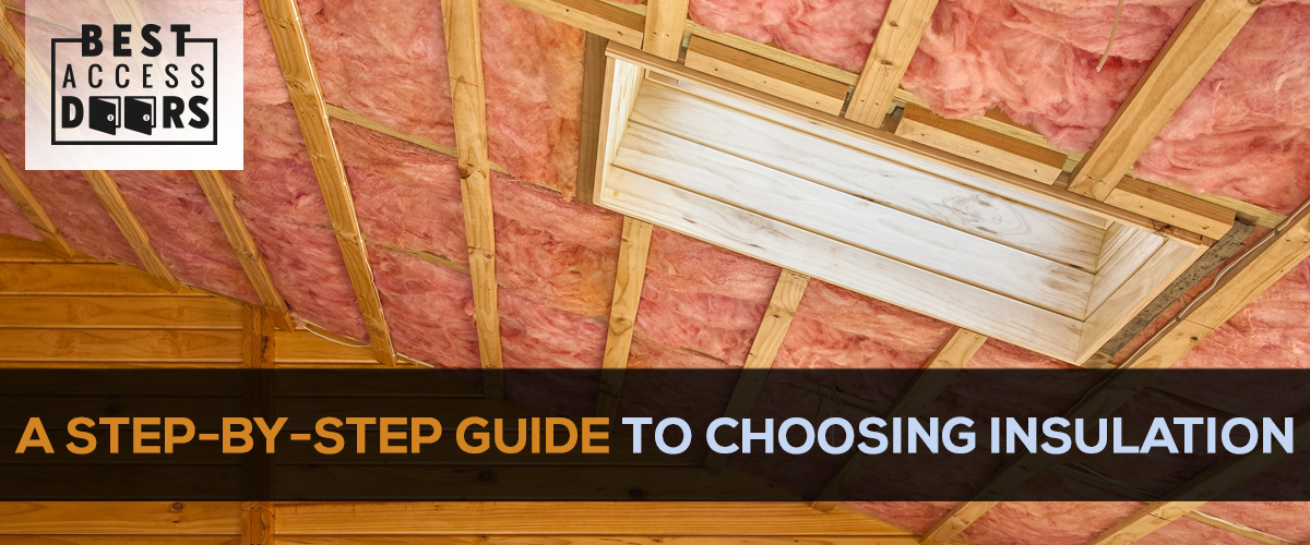 A Step-by-Step Guide to Choosing Insulation
