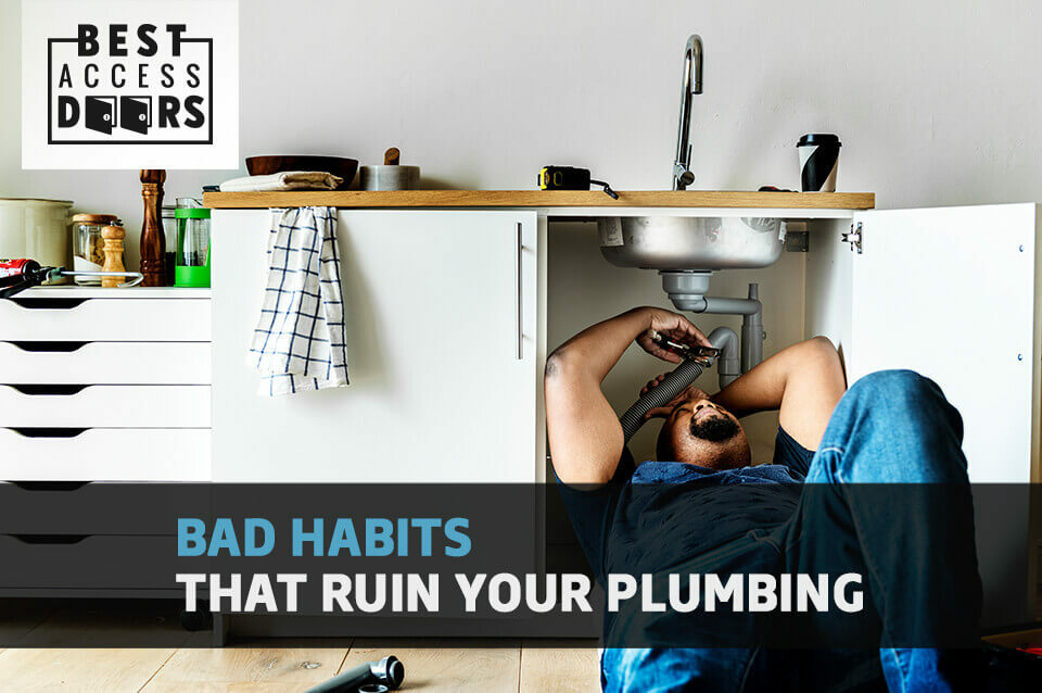 Bad Habits That Ruin Your Plumbing