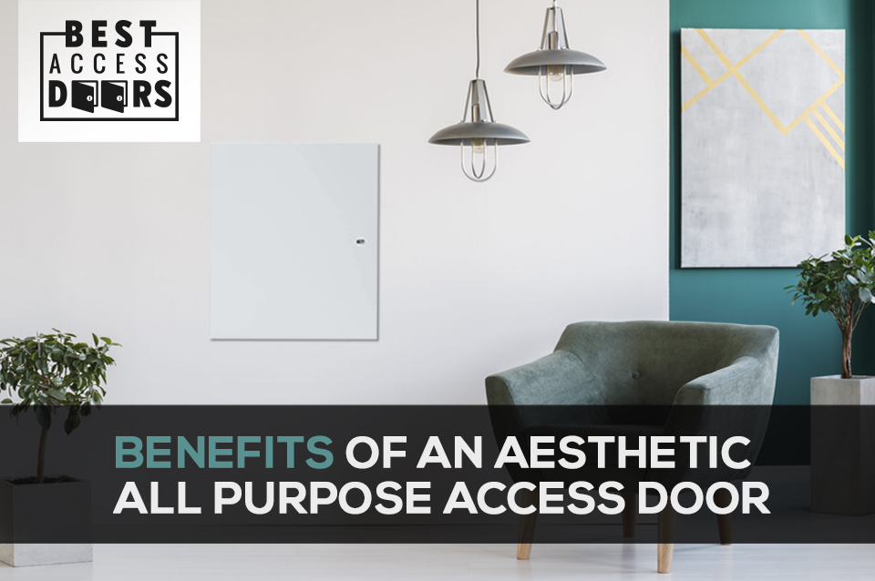 Benefits of an Aesthetic All Purpose Access Door