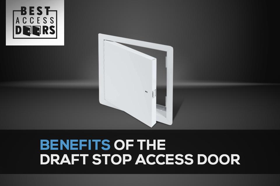 Benefits Of The Draft Stop Access Door