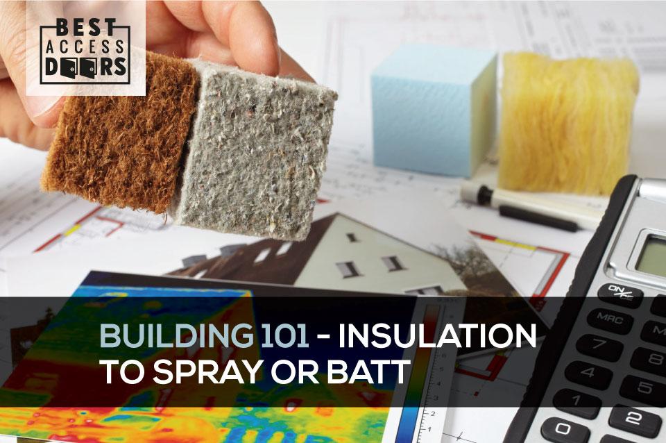 Building 101 - Insulation to Spray or Batt