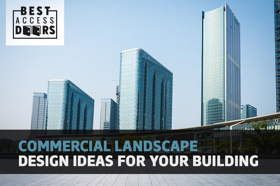 Commercial Landscape Design Ideas for Your Building