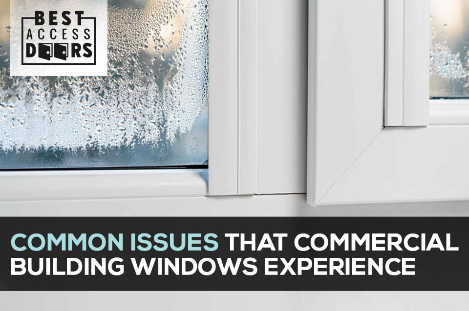 Common Issues that Commercial Building Windows Experience