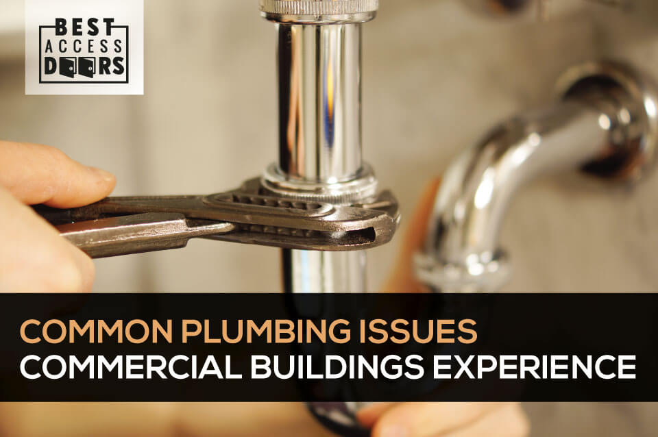 Common Plumbing Issues Commercial Buildings Experience