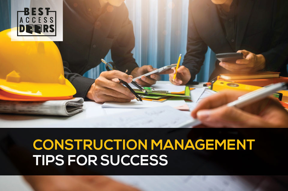 Construction management tips for success