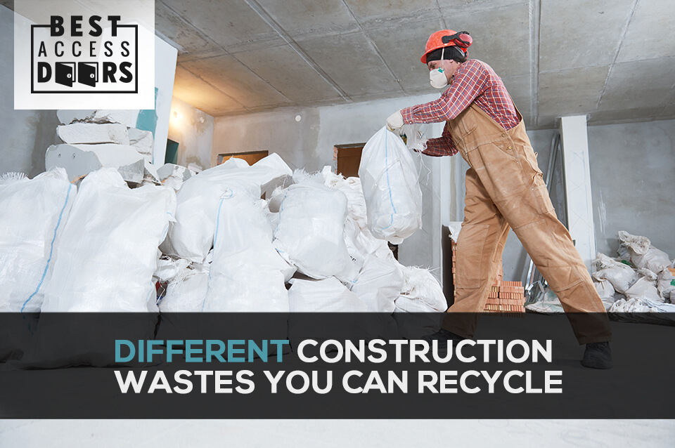 Different Construction Wastes You Can Recycle