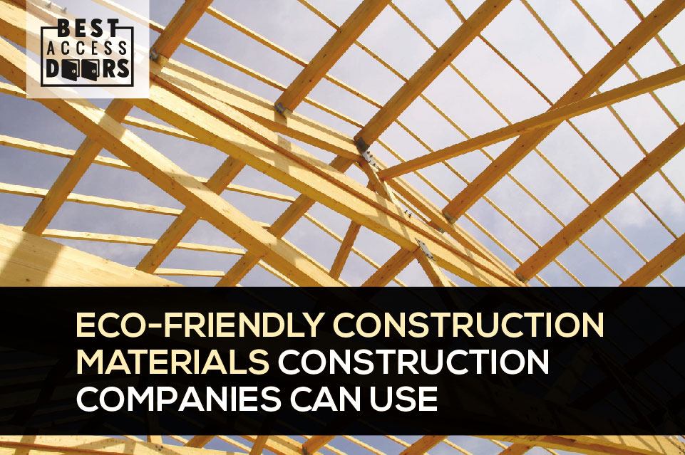 Eco-Friendly Construction Materials Construction Companies Can Use
