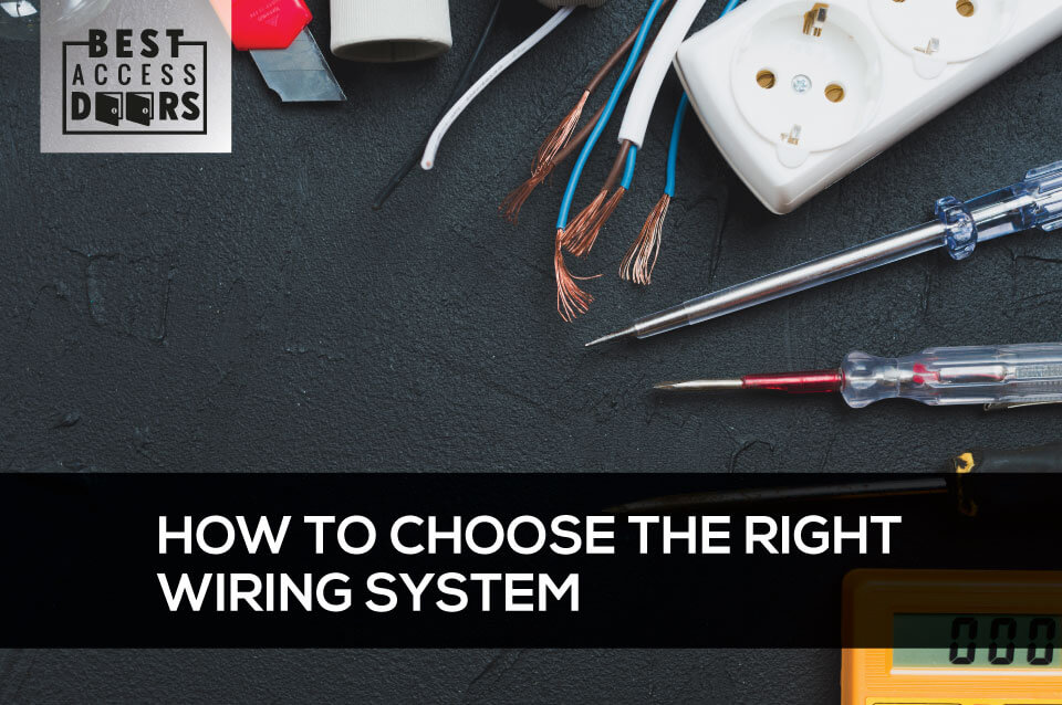 How to Choose the Right Wiring System