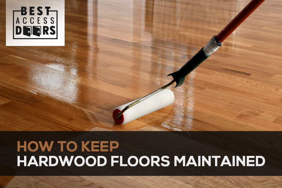 How to Keep Hardwood Floors Maintained