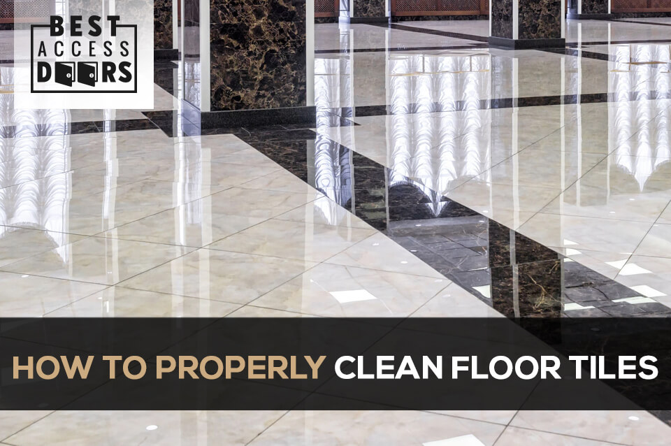 How to Properly Clean Floor Tiles