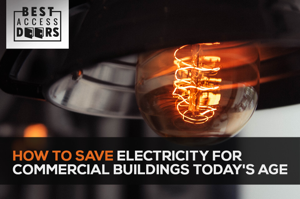 How to Save Electricity for Commercial Buildings Today's Age
