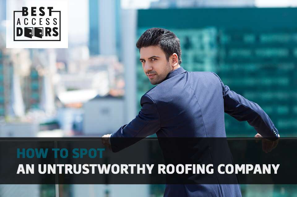 How To Spot An Untrustworthy Roofing Company