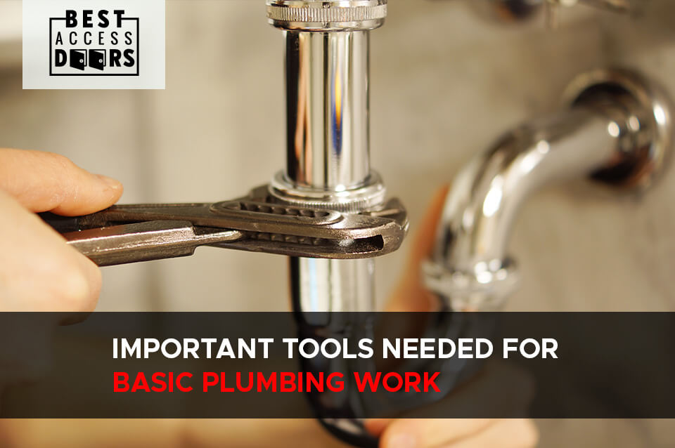 Important Tools Needed for Basic Plumbing Work