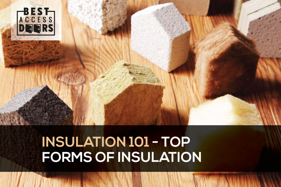 Insulation 101 - Top Forms of Insulation