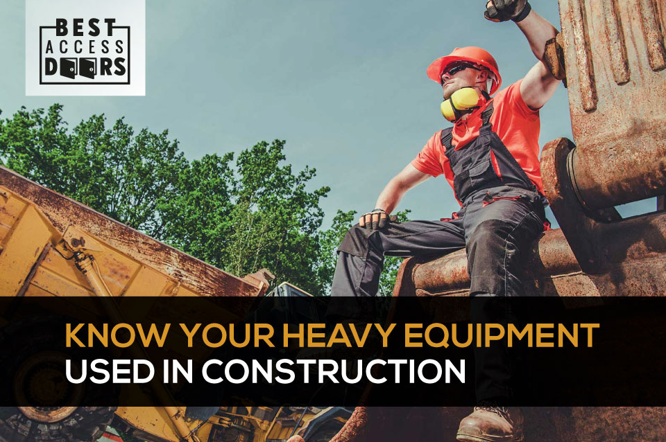 Know Your Heavy Equipment Used in Construction