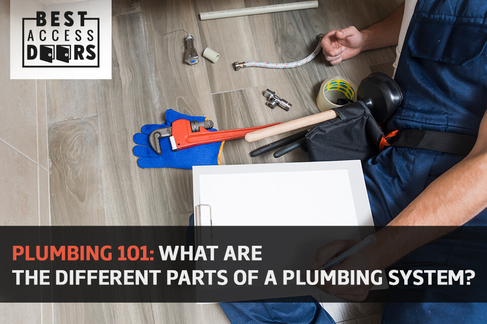 Plumbing 101: What Are the Different Parts of a Plumbing System?
