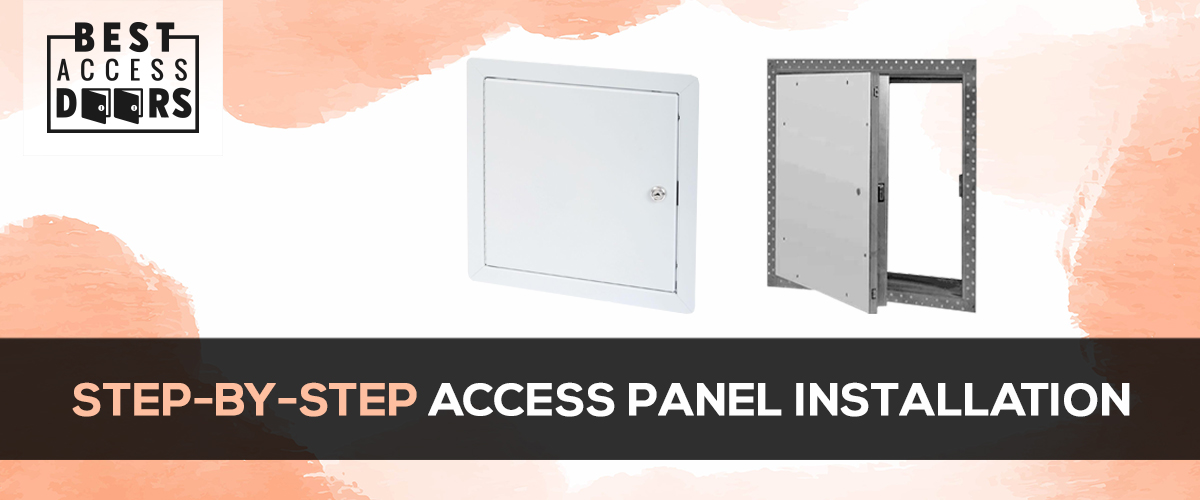 Step-by-Step Access Panel Installation