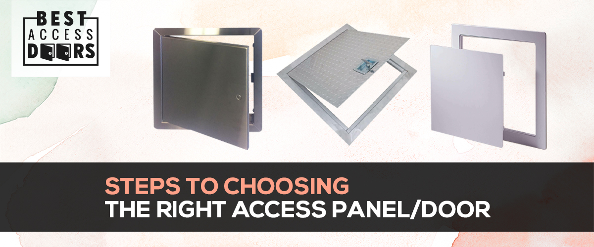 Steps to Choosing the Right Access Panel/Door