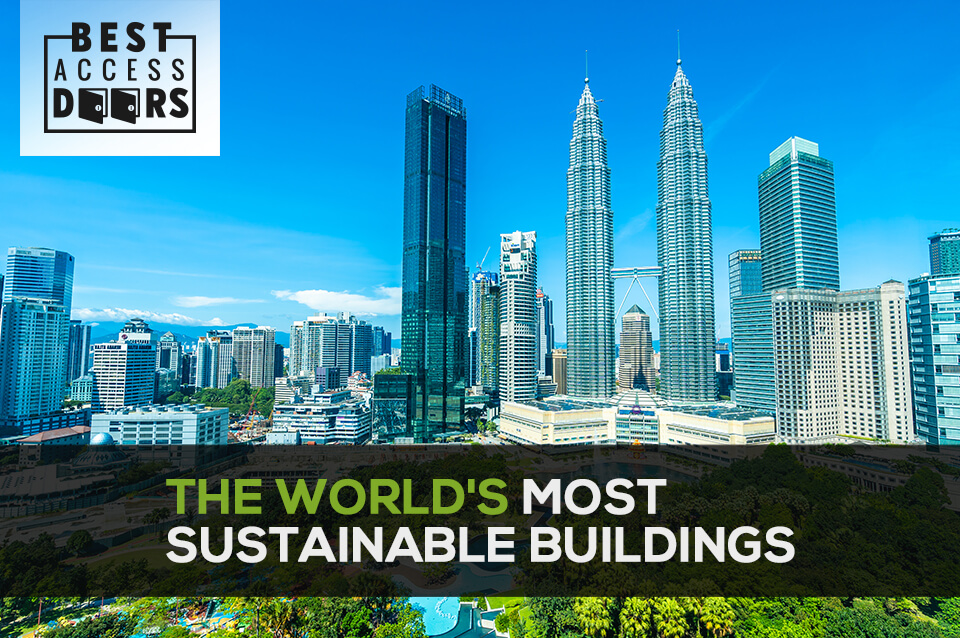 The World's Most Sustainable Buildings