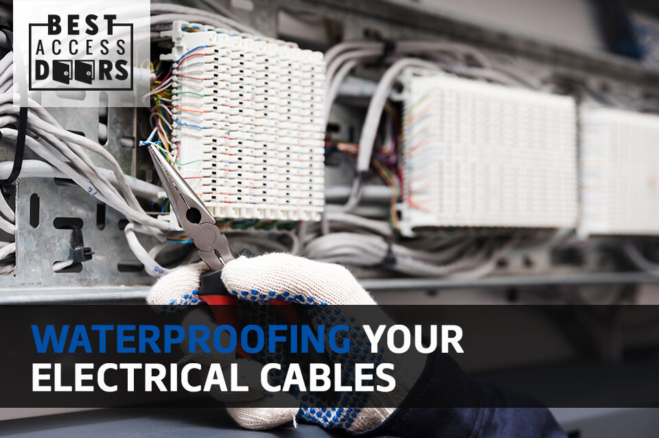 Waterproofing Your Electrical Cables