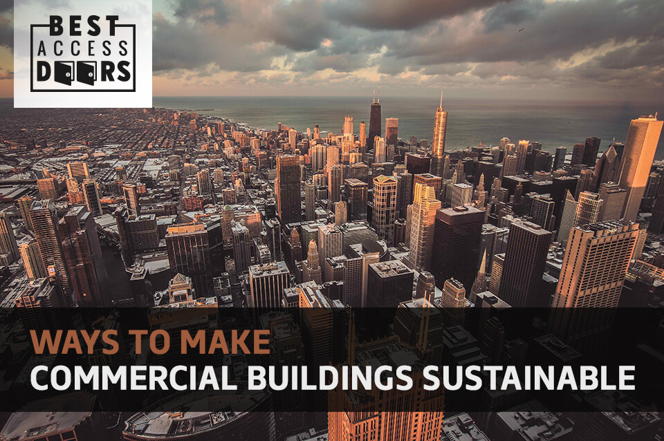 Ways to Make Commercial Buildings Sustainable
