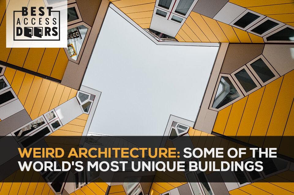 Weird Architecture: World's Most Unique Buildings