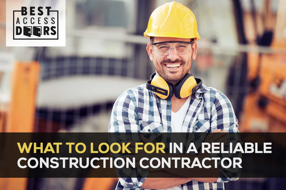What to Look for in a Reliable Construction Contractor