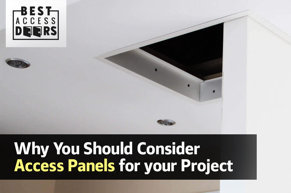Why You Should Consider Access Panels for your Project