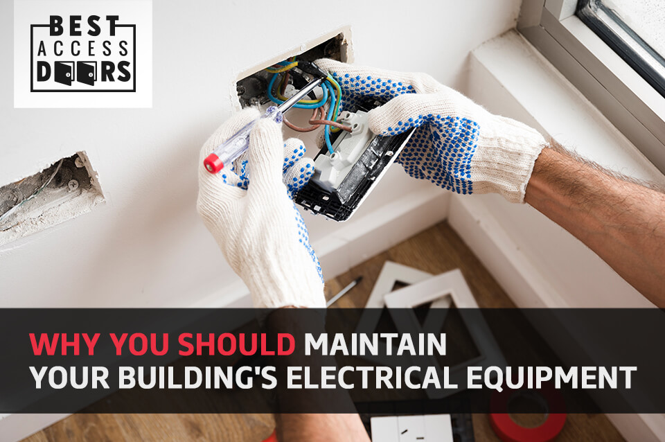Why You Should Maintain Your Building's Electrical Equipment