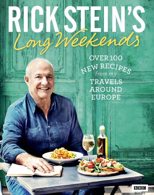 Rick Stein's Long Weekends Cookbook