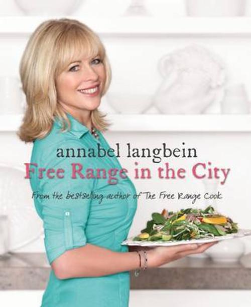 Annabel Langbein Free Range In The City Cookbook