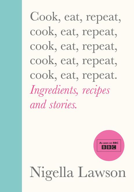 Nigella Lawson Cook, Eat, Repeat