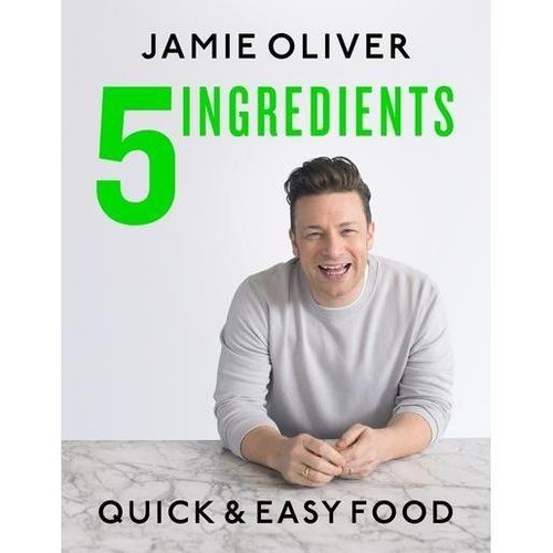Jamie Oliver 5 Ingredients Cookbook