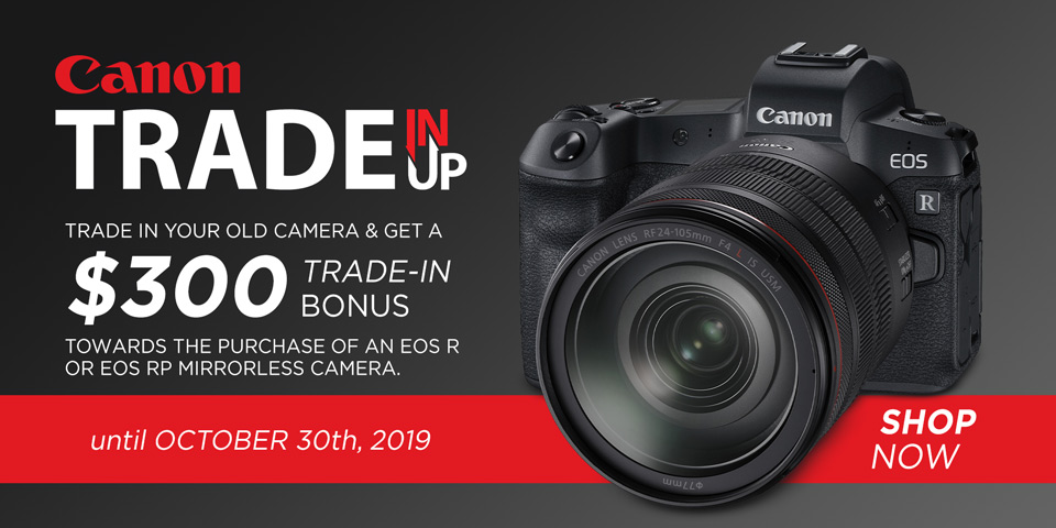 Current Promotions - Canon Trade-In, Trade Up - Broadway Camera