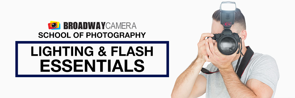 Broaadway Camera School of Photography - Lighting & Flash Essentials